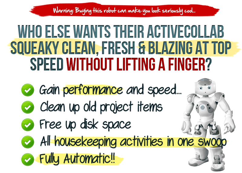 Who else wants Their activeCollab squeaky cLean, fresh & Blazing at top speed without lifting a finger?